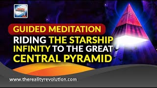 Guided Meditation Riding The Starship Infinity To The Great Central Pyramid