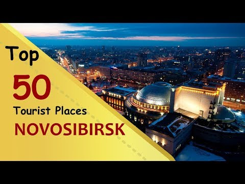 """NOVOSIBIRSK"" Top 50 Tourist Places 