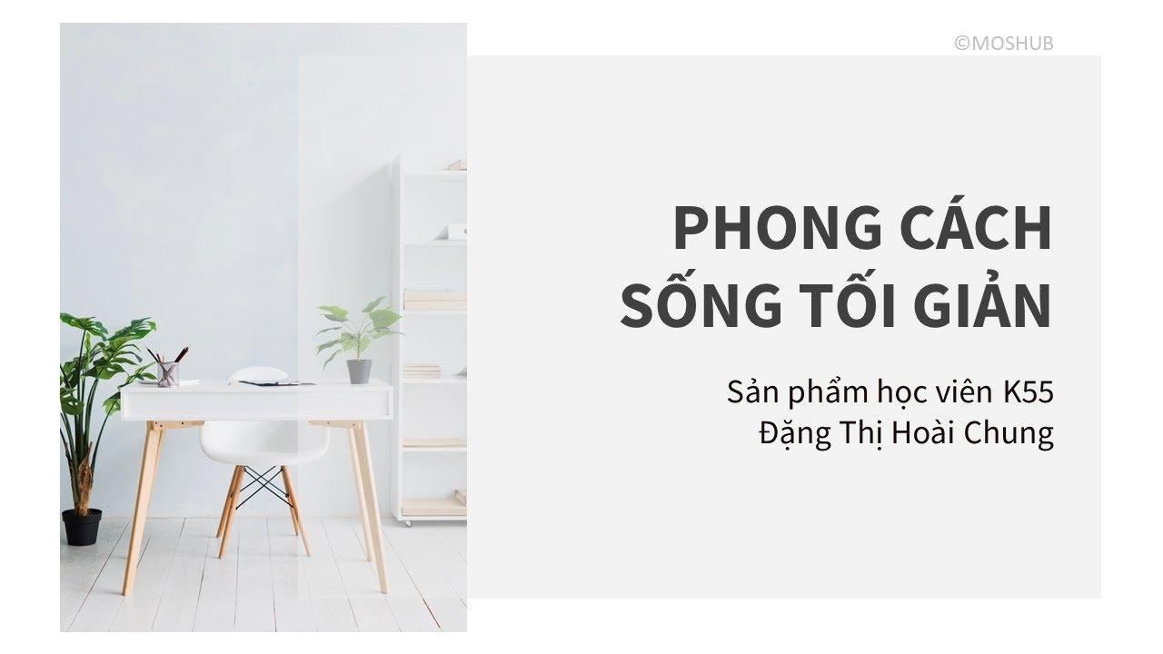 Template slide Phong cách sống Tối giản – Sản phẩm học viên Powerpoint K55 | MOSHUB