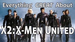 Everything GREAT About X2: X-Men United!