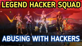 Legend global hackers squad killed my squad, abusing with hackers