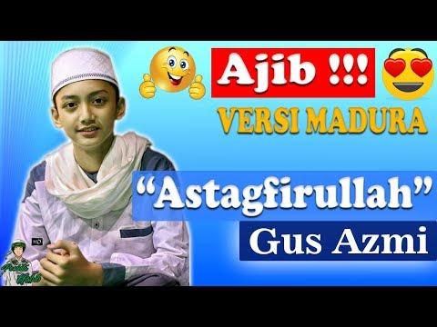 AJIB !!! Gus Azmi Fasih Membawakan lagu Madura - [NEW] Sholawat اَسْتَغْفِرُ اَللّهَ Versi Kelangan