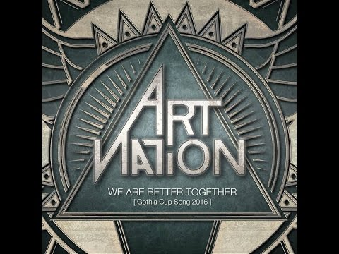 Art Nation - The Official Gothia Cup Song 2016, We Are Better Together(Lyric Video)