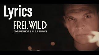 Frei.Wild - Keine Lüge reicht je bis zur Wahrheit (Lyrics)