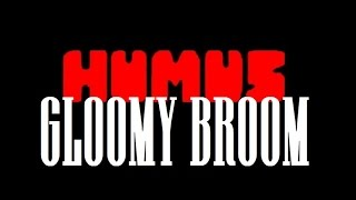 "HUMUS ""Gloomy Broom"""