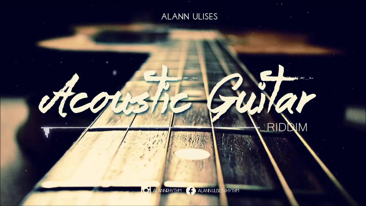 acoustic-guitar-riddim-reggae-love-new-roots-beat-instrumental-2016-alann-ulises-alann-ulises-rhythm