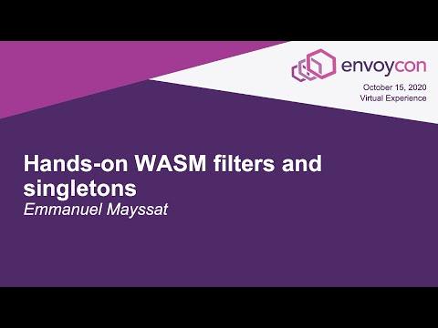 Hands-on WASM filters and singletons - Emmanuel Mayssat