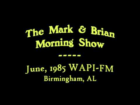 Mark & Brian Morning Show, June 1985, WAPI-FM Birmingham, AL