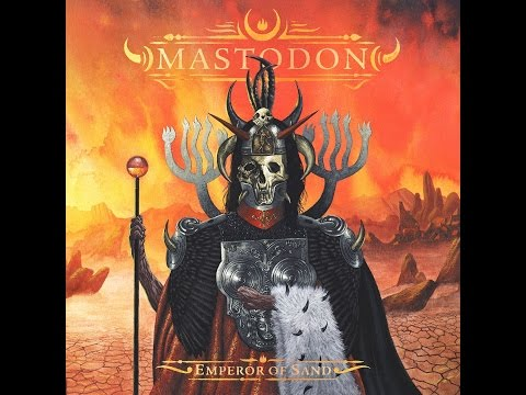 Mastodon - Emperor of Sand (Full Album)