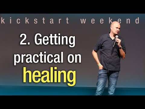 2. Getting practical on healing - Kickstart weekend The Netherlands (Friday)