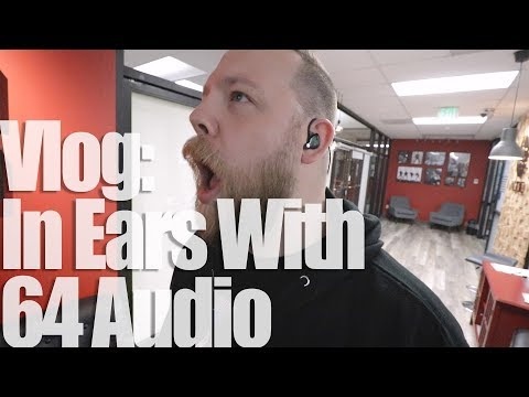 Vlog: Getting In-Ears With 64 Audio!