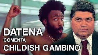 DATENA comenta 'THIS IS AMERICA' (clipe de CHILDISH GAMBINO)