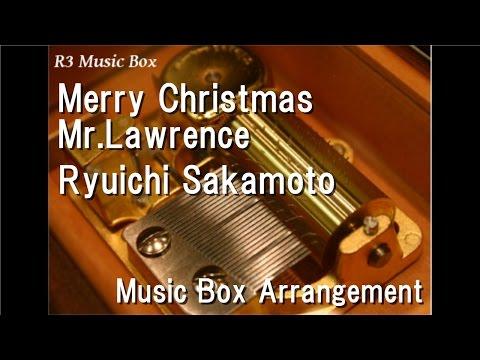 Merry Christmas Mr.Lawrence/Ryuichi Sakamoto [Music Box]