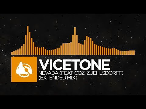 [House] - Vicetone - Nevada (feat. Cozi Zuehlsdorff) (Extended Mix)
