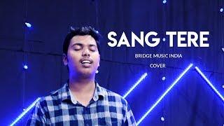 Sang Tere (Version 1) | Bridge Music India | Cover