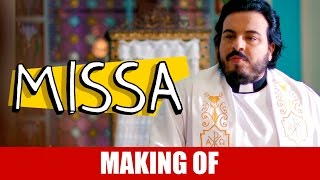 Vídeo - Making Of – Missa