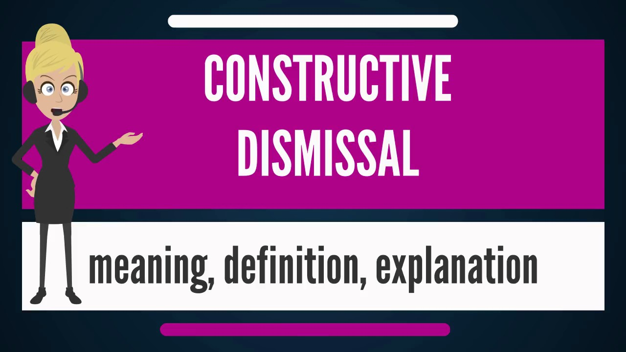 Great What Does CONSTRUCTIVE DISMISSAL Mean?