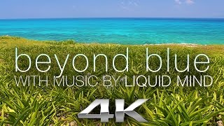 "4K Mexico: ""Beyond Blue"" ft. LIQUID MIND Mexico Reef Scenes Nature Relaxation Video"
