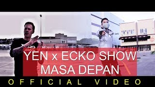Video YEN x Ecko Show - Masa Depan (Official Video) download MP3, 3GP, MP4, WEBM, AVI, FLV Maret 2018