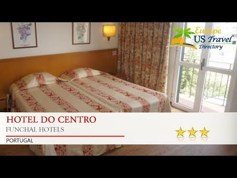 Hotel Do Centro - Funchal Hotels, Portugal