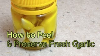 How To Peel & Preserve Fresh Garlic Cheekyricho