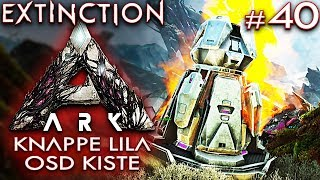 ARK EXTINCTION Deutsch Knappe Lila OSD Kiste Ark: Extinction Deutsch German Gameplay #40