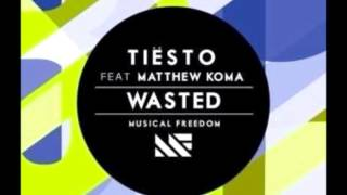 Tiesto - Wasted Ft. Matthew Koma (Original mix)-HQ