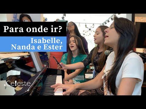 Para onde ir?   Canção Autoral   Piano e Canto (Ester, Nanda e Isabelle)