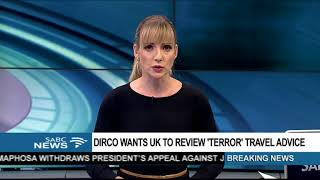 DIRCO wants UK to review 'Terror' travel advice