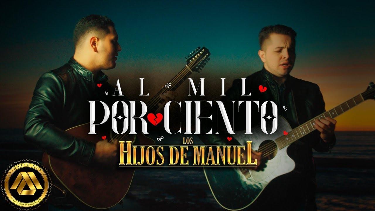 Los Hijos de Manuel - Al Mil Por Ciento (Video Oficial)