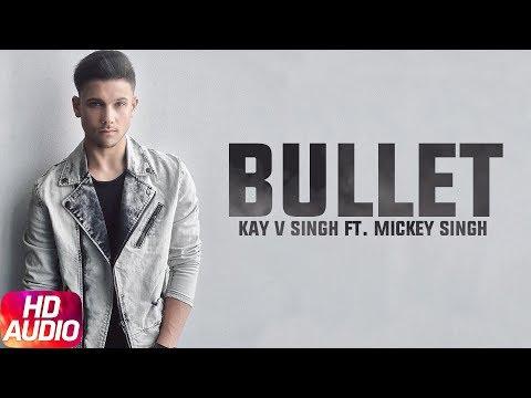Bullet | Kay V Singh | Full Audio Song | Ft. Mickey Singh & Epic Bhangra | Kay V Singh |