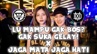 GAK SUKA GELAY! DJ LU MAMPU GAK BOS x JAGA MATA JAGA HATI JUNGLE DUTCH TIK TOK 2021 FT DM REMIXER