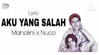 Aku Yang Salah  Mahalini x Nuca  Lirik lagu  My Lyrics