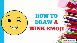 How to Draw a Wink Emoji in a Few Easy Steps: Drawing Tutorial for Kids and Beginners