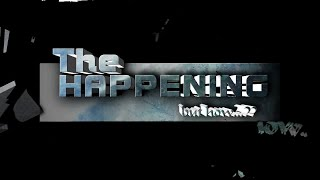 The Happening-Short Film