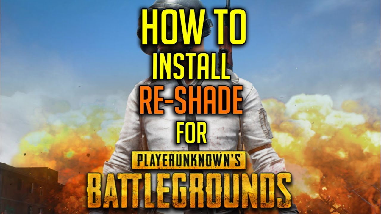 How to Install Re-shade for Player Unknown's Battlegrounds (Shaders  Tutorial) by Onion Rings