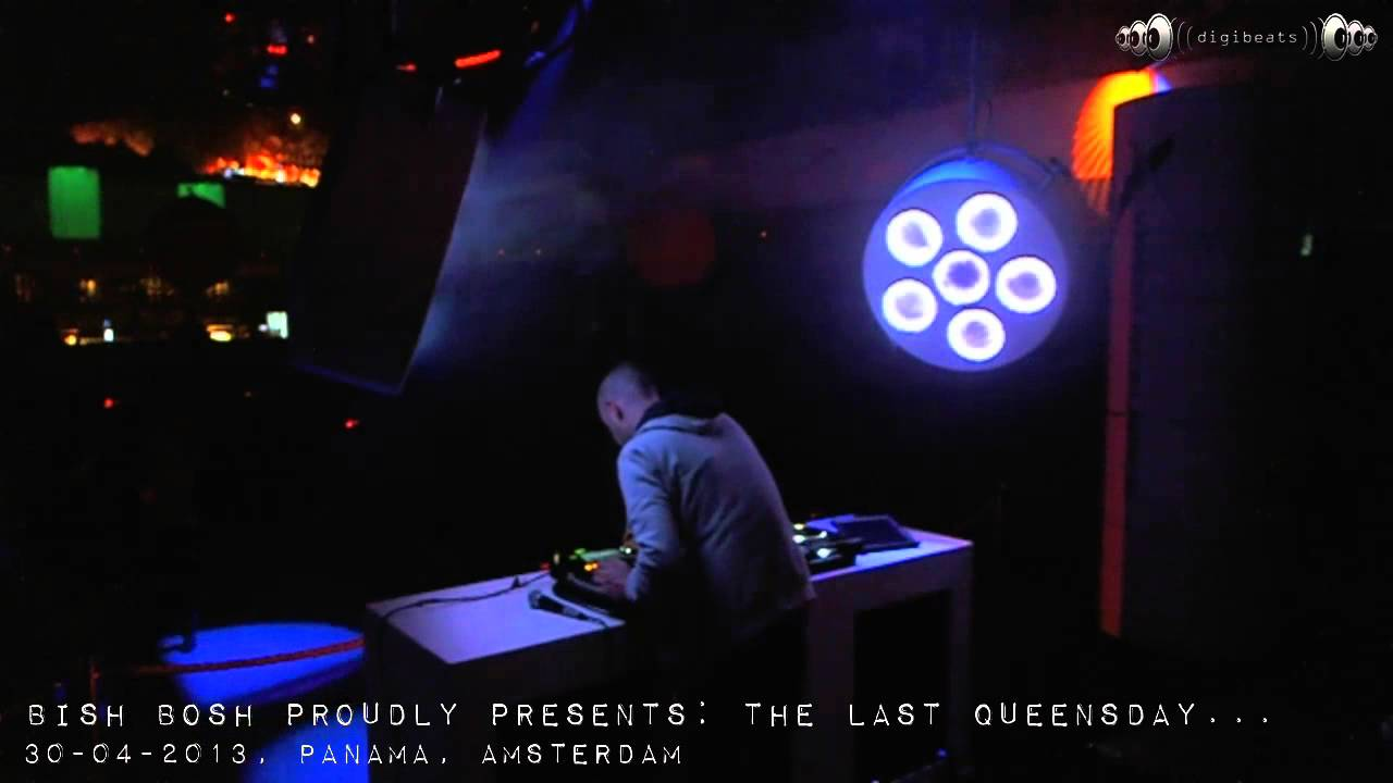 BISH BOSH proudly present THE LAST QUEENSDAY...