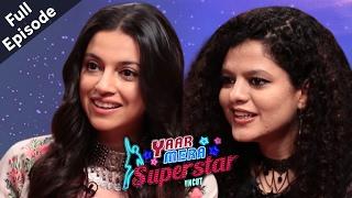 Divya Kumar Khosla & Palak Mucchal   Full Episode   Yaar Mera Superstar Season 2