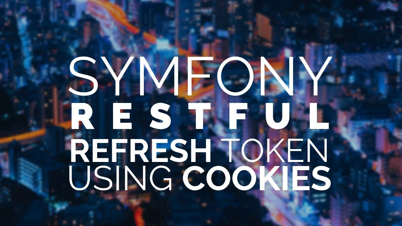 18 - Symfony 4 REST: In a httponly cookie, refresh the JWT token