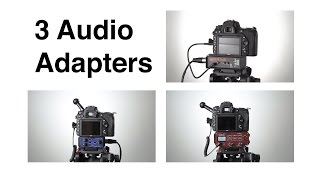 Three Audio Adapters for DSLR and Mirrorless Cameras: JuicedLink, beachtek and Saramonic(, 2016-07-30T05:37:13.000Z)