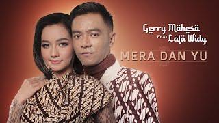 Download lagu Gerry Mahesa feat Lala Widy - Mera Dan Yu (Official Music Video)