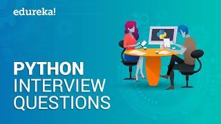 Python Interview Questions And Answers | Python Interview Preparation | Python Training | Edureka