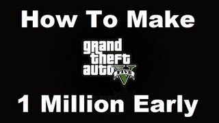 How To Make Over $1 Million Early in GTA 5