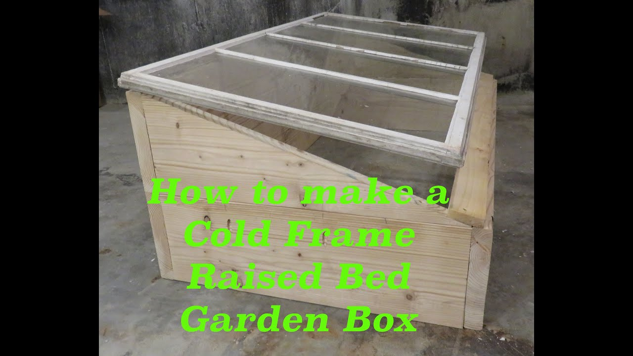 How To Make A Cold Frame Raised Bed Garden Box   YouTube