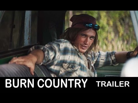 BURN COUNTRY   2016 James Franco, Dominic Rains