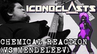 Iconoclasts - Chemical Reaction (VS Mendeleev) Cover   BXD