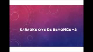 Karaoke oye de beyonce - 2