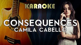 Camila Cabello - Consequences | Acoustic Guitar Karaoke Instrumental Lyrics Cover Sing Along