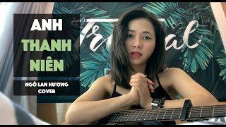 Anh Thanh Niên - HuyR | LIVE COVER | NGÔ LAN HƯƠNG
