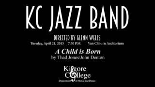 "KC Jazz Ensemble playing ""A Child is Born"" by Thad Jones/John Denton"
